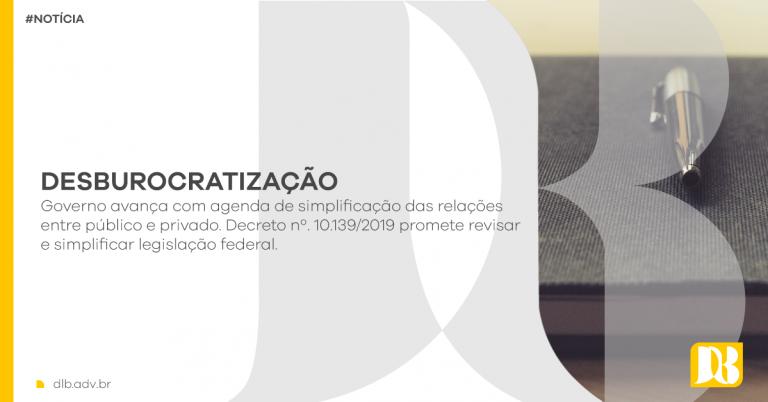 Decreto determina simplificação e revisão de todos os atos normativos da Administração Federal