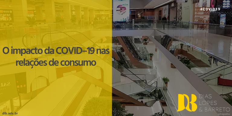 O impacto da COVID–19 nas relações de consumo