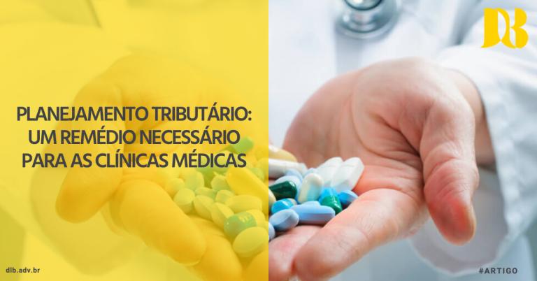 Planejamento tributário: Um remédio necessário para as clínicas médicas