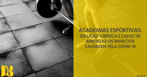 Academias Esportivas – solução jurídica ameniza impactos da COVID-19