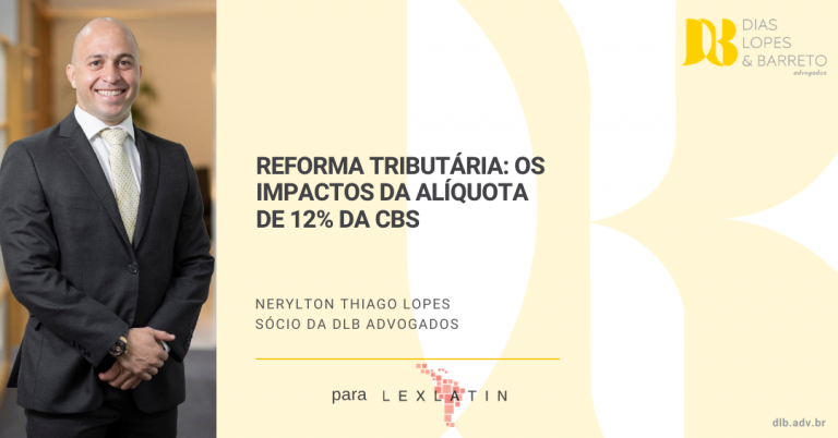 Reforma tributária: os impactos da alíquota de 12% da CBS