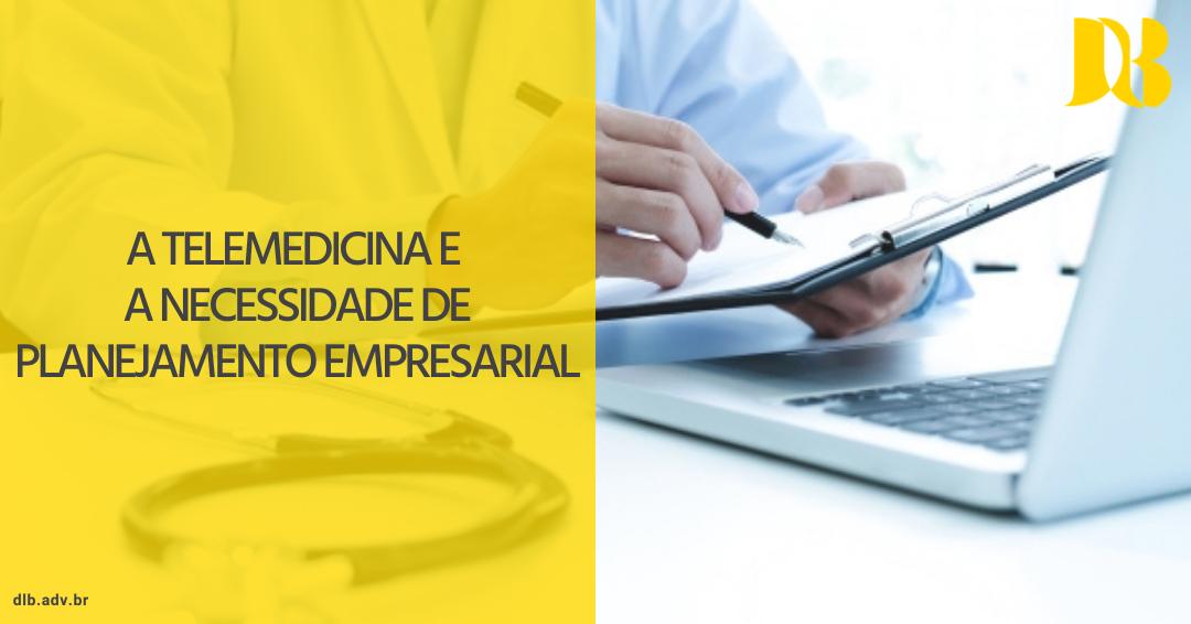 A telemedicina e o planejamento empresarial