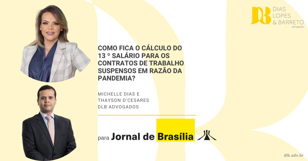 Artigo Jornal de Brasília – Como fica o cálculo do 13 º salário para os contratos de trabalho suspensos em razão da pandemia?