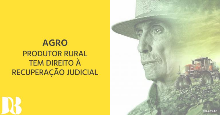 Produtor rural tem direito à recuperação judicial