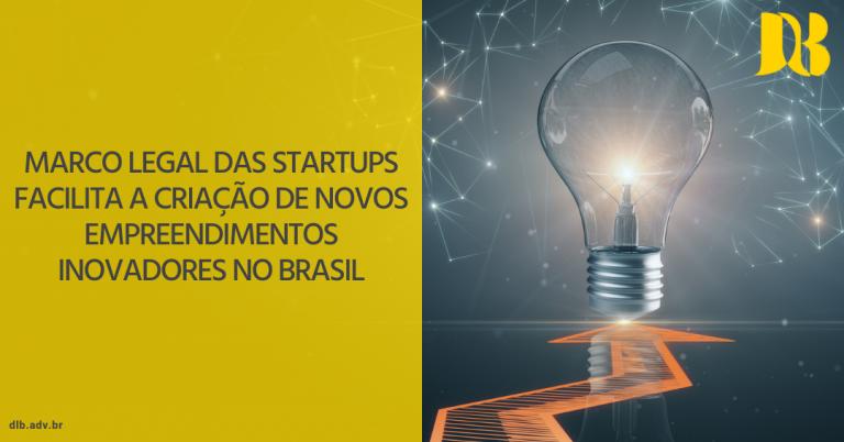 Marco Legal das Startups facilita a criação de novos empreendimentos inovadores no Brasil